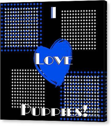 I Love Puppies Canvas Print by Andee Design