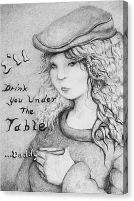 I'll Drink You Under The Table Daddy Canvas Print by Louis Gleason
