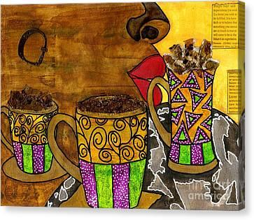 I'll Take Three Cups Of Java Please Canvas Print by Angela L Walker