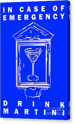 In Case Of Emergency - Drink Martini - Blue Canvas Print by Wingsdomain Art and Photography