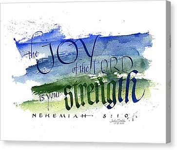 Joy Strength I Canvas Print by Judy Dodds