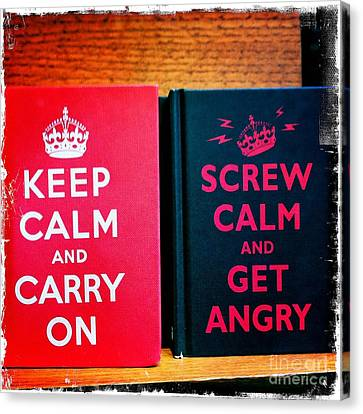 Canvas Print featuring the photograph Keep Calm And Carry On by Nina Prommer