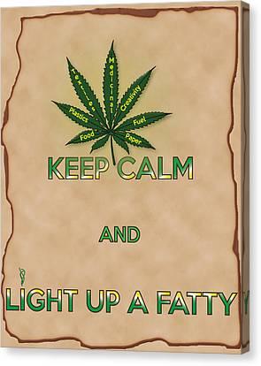 Keep Calm And Light Up A Fatty Canvas Print