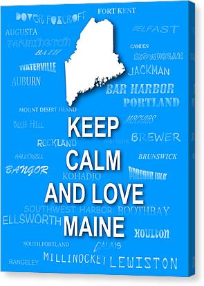 Keep Calm And Love Maine State Map City Typography Canvas Print by Keith Webber Jr