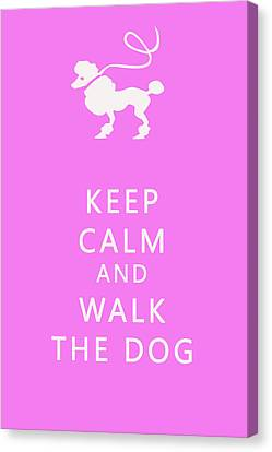 Dog Walking Canvas Print - Keep Calm And Walk The Dog by Georgia Fowler