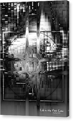 Canvas Print featuring the digital art Life In The Fast Lane by Kim Redd