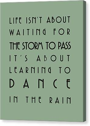 Bus Roll Canvas Print - Life Isnt About Waiting For The Storm To Pass by Georgia Fowler