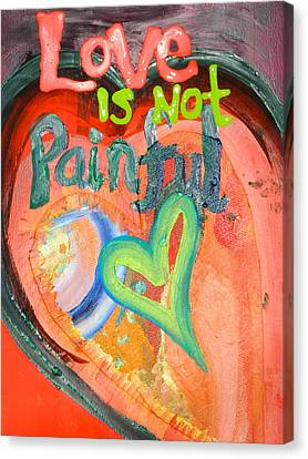 Love Is Not Painful Canvas Print