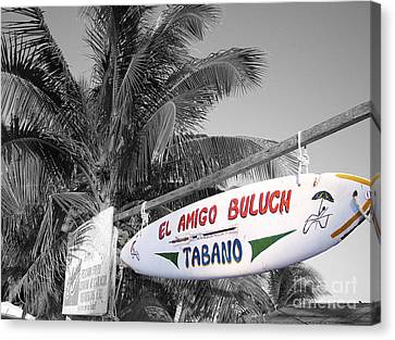 Canvas Print featuring the photograph Mahahual Mexico Surfboard Sign Color Splash Black And White by Shawn O'Brien