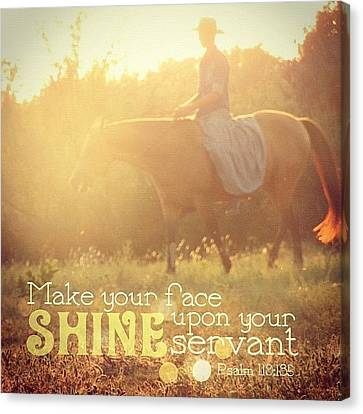 Inspirational Canvas Print - make Your Face Shine Upon Your by Traci Beeson