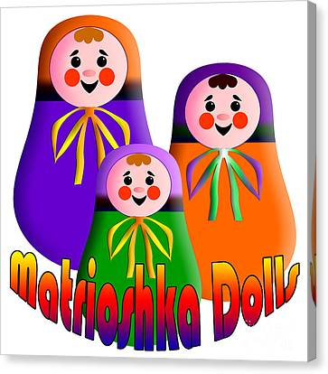 Matrioshka Dolls Canvas Print by Zaira Dzhaubaeva
