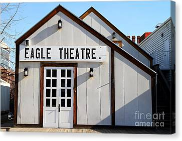Old Sacramento California . Eagle Theatre . 7d11490 Canvas Print by Wingsdomain Art and Photography