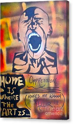 Oppression Makes Me Wanna Holler Canvas Print by Tony B Conscious