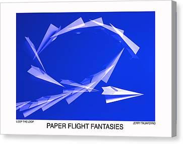 Paper Flifght Fantasies - Loop The Loop  Canvas Print by Jerry Taliaferro
