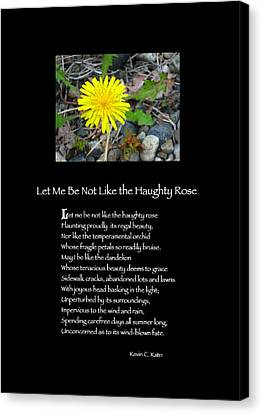 Poster Poem - Let Me Be Not Like The Haughty Rose Canvas Print by Poetic Expressions