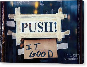Push It Good Canvas Print by Kim Fearheiley