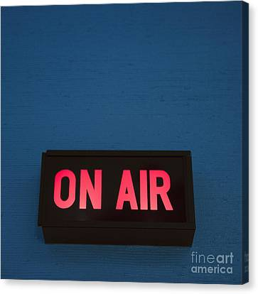 Radio Station On Air Sign Canvas Print by Will and Deni McIntyre