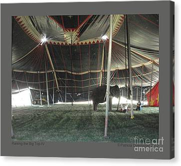 Raising The Big Top-iv Canvas Print by Patricia Overmoyer