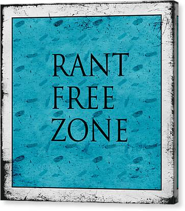 Rant Free Zone Canvas Print by Bonnie Bruno