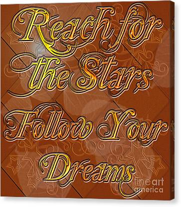Clayton Canvas Print - Reach For The Stars Follow Your Dreams by Clayton Bruster