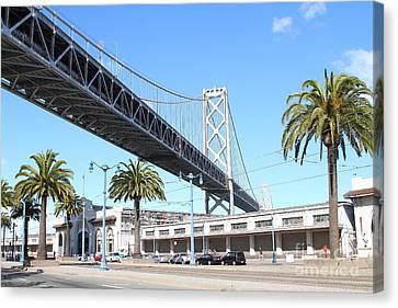 San Francisco Bay Bridge At The Embarcadero . 7d7735 Canvas Print by Wingsdomain Art and Photography