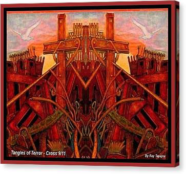 Canvas Print featuring the mixed media Tangles Of Terror Cross Nine Eleven  by Ray Tapajna