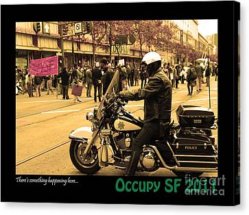 Theres Something Happening Here . Occupy Sf 2011 Canvas Print by Wingsdomain Art and Photography