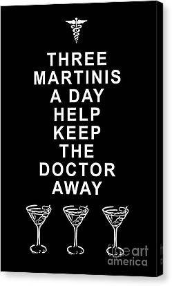Three Martini A Day Help Keep The Doctor Away - Black Canvas Print by Wingsdomain Art and Photography