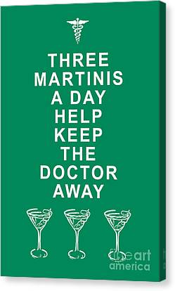 Kitschy Canvas Print - Three Martini A Day Help Keep The Doctor Away - Green by Wingsdomain Art and Photography