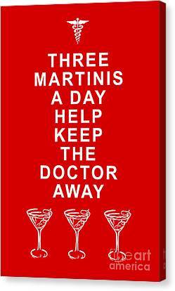Kitschy Canvas Print - Three Martini A Day Help Keep The Doctor Away - Red by Wingsdomain Art and Photography