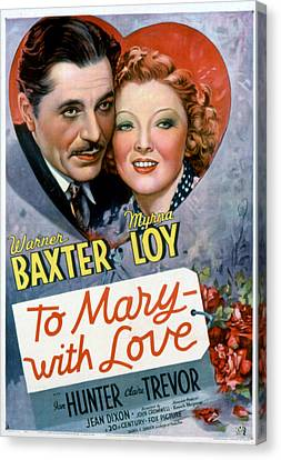 To Mary-with Love, Warner Baxter, Myrna Canvas Print by Everett