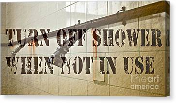 Turn Off Shower ... Canvas Print by Gwyn Newcombe
