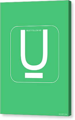 U Must Follow Me Poster Canvas Print
