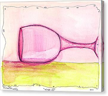Wine-o Canvas Print by Michael Mooney