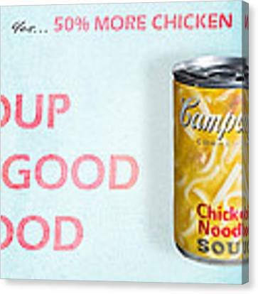Campbell's Soup Is Good Food Canvas Print by James Sage