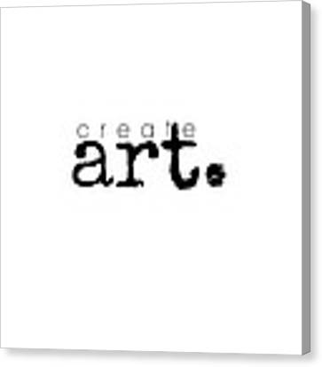 Create Art Canvas Print