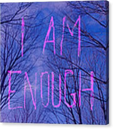 I Am Enough Canvas Print by Jocelyn Friis