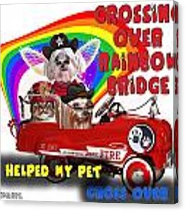 I Helped My Pet Cross Rainbow Bridge Canvas Print by Kathy Tarochione