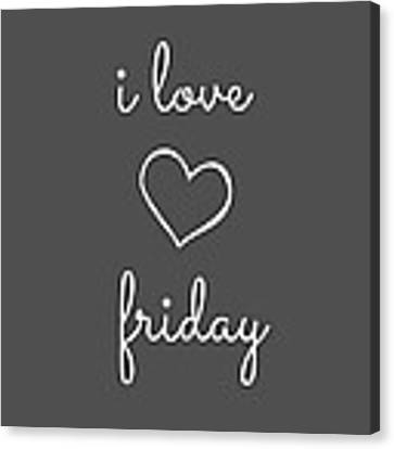 I Love Friday Canvas Print