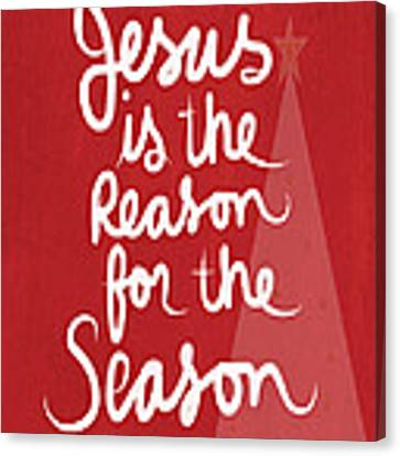 Jesus Is The Reason For The Season- Greeting Card Canvas Print
