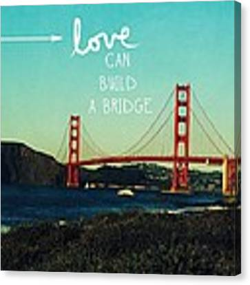 Love Can Build A Bridge- Inspirational Art Canvas Print by Linda Woods