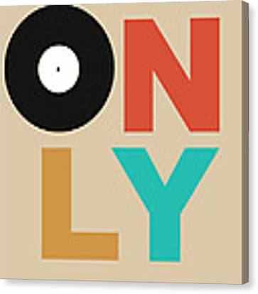 Only Vinyl Poster 1 Canvas Print