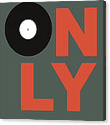 Only Vinyl Poster 2 Canvas Print