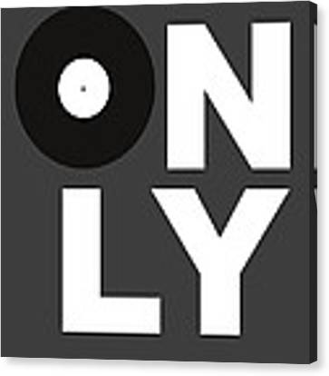 Only Vinyl Poster 3 Canvas Print