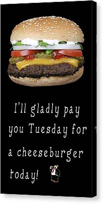 . . . I'll Gladly Pay You Tuesday . . . Canvas Print by Daniel Hagerman