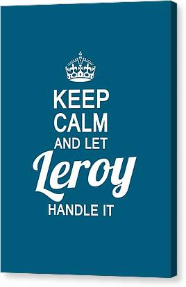 Let Leroy Handle It Canvas Print by Sophia