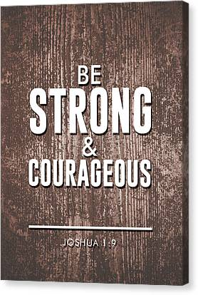 Religious Canvas Print - Be Strong And Courageous - Joshua 1 9 - Bible Verses Art by Studio Grafiikka