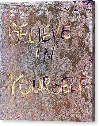 Believe In Yourself Canvas Print by Scott D Van Osdol