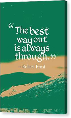 Canvas Print - Inspirational Timeless Quotes - Robert Frost by Adam Asar