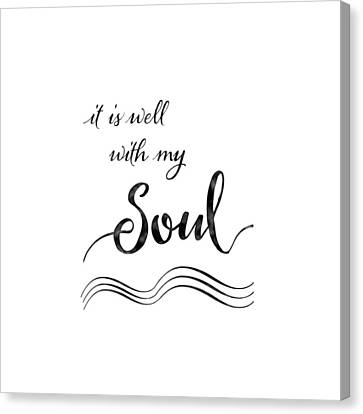 Inspirational Typography Script Calligraphy - It Is Well With My Soul Canvas Print
